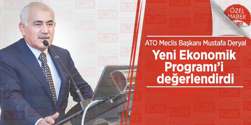 ATO Meclis Başkanı Mustafa Deryal Yeni Ekonomik Programı'i değerlendirdi