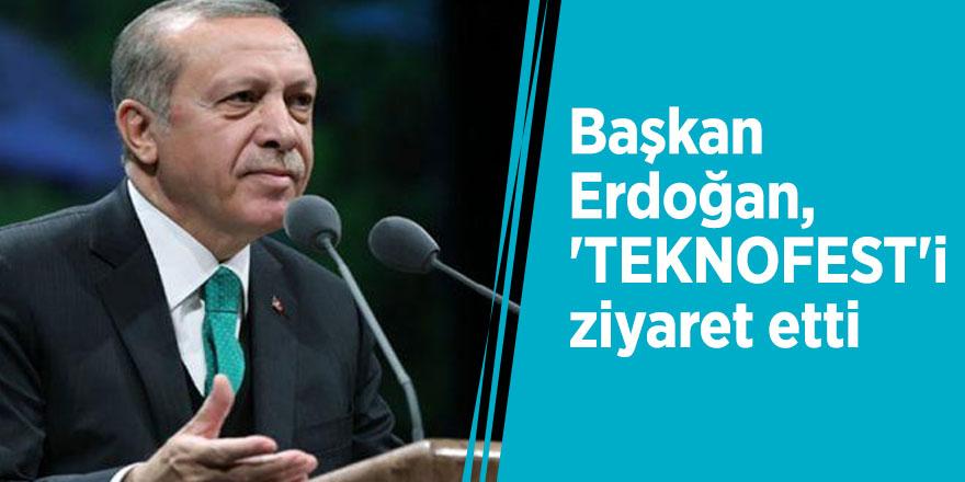 Başkan Erdoğan, 'TEKNOFEST'i ziyaret ediyor