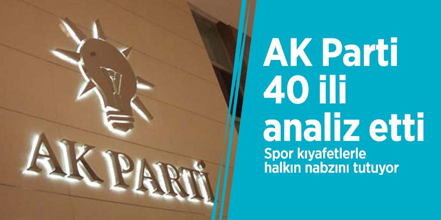 AK Parti 40 ili analiz etti