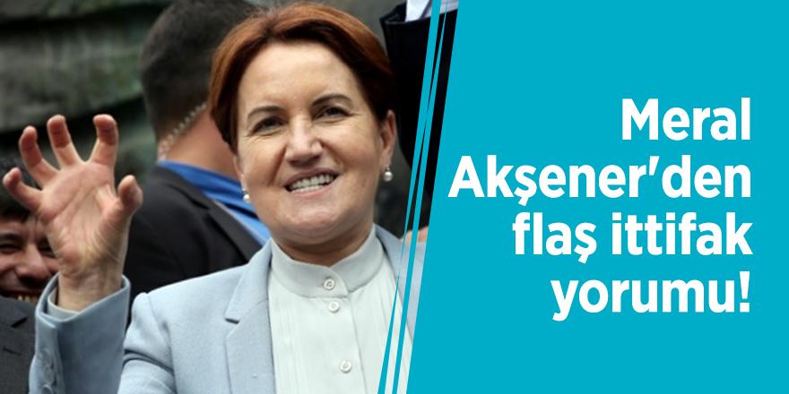 Meral Akşener'den flaş ittifak yorumu!