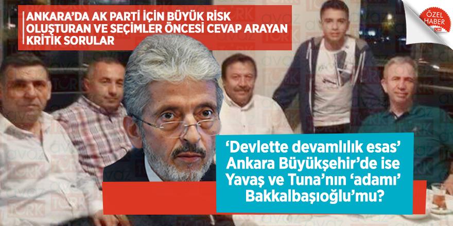 'Devlette devamlılık esas' Ankara Büyükşehir'de ise Yavaş ve Tuna'nın 'adamı' Bakkalbaşıoğlu'mu?