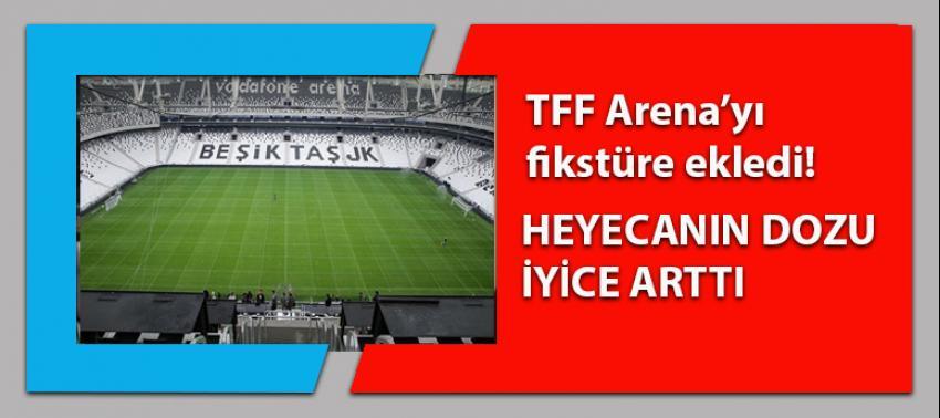 TFF Vodafone Arena'yı fikstüre dahil etti