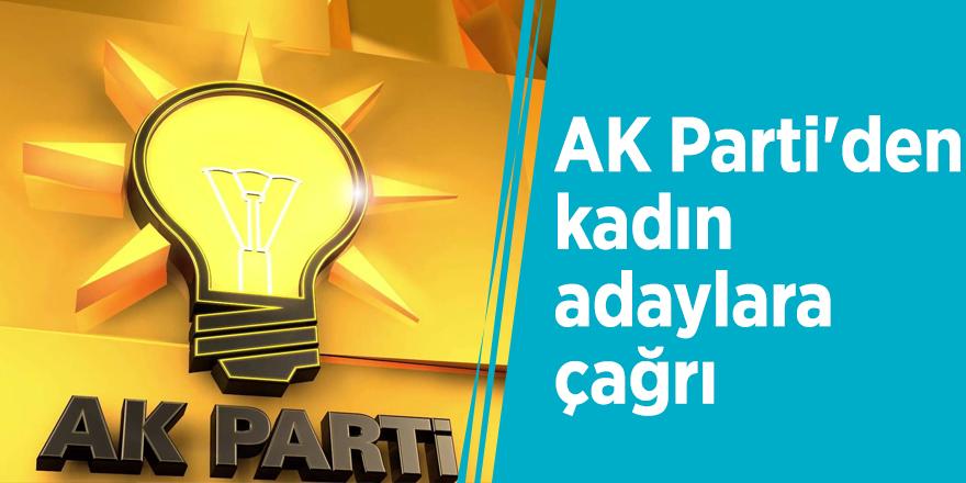 AK Parti'den kadın adaylara çağrı