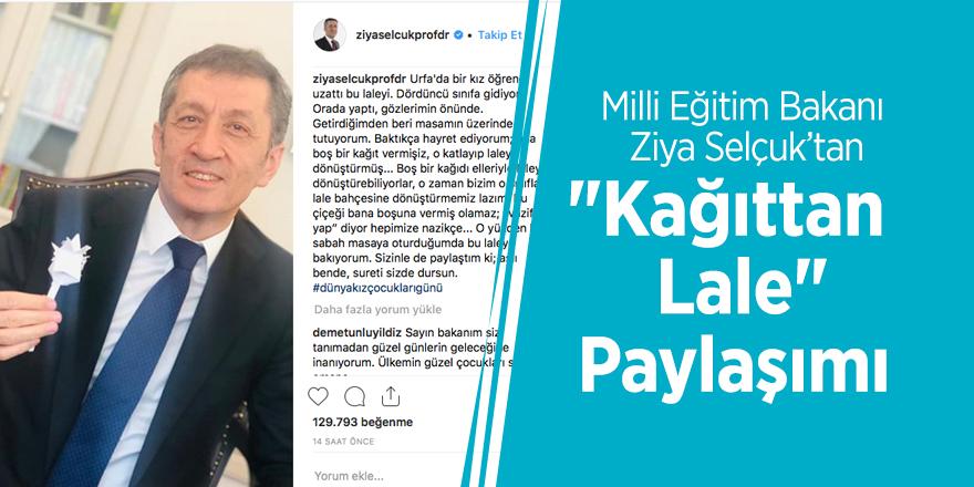 """Milli Eğitim Bakanı Selçuk'tan """"Kağıttan Lale"""" Paylaşımı"""