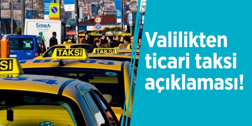 Valilikten ticari taksi açıklaması!