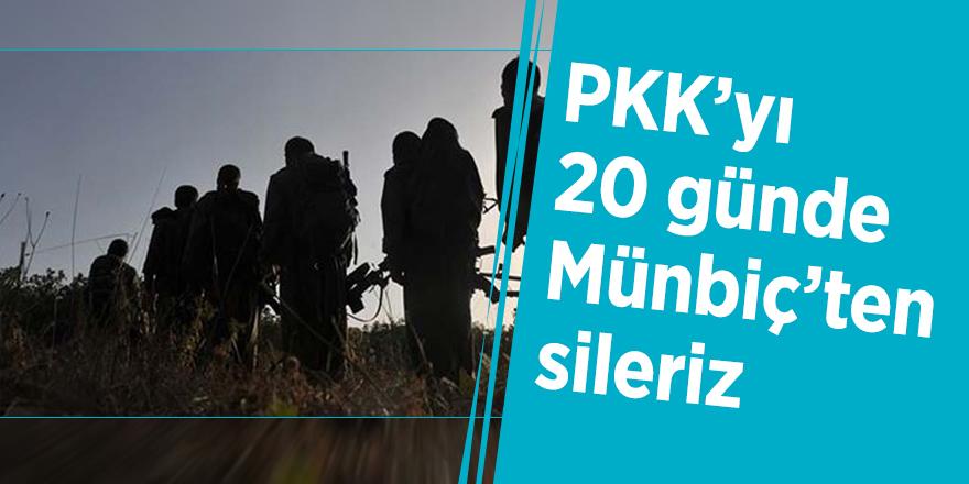 Flaş açıklama: PKK'yı 20 günde Münbiç'ten sileriz