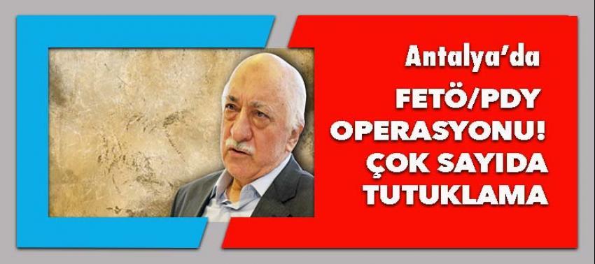 Antalya'daki FETÖ/PDY operasyonda 17 tutuklama