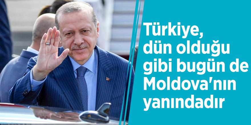Başkan Erdoğan: Türkiye, dün olduğu gibi bugün de Moldova'nın yanındadır