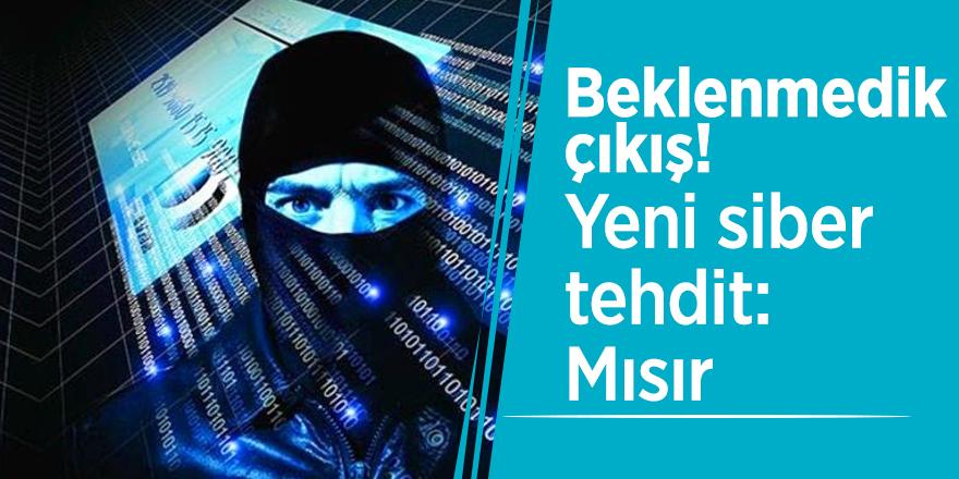 Beklenmedik çıkış! Yeni siber tehdit: Mısır