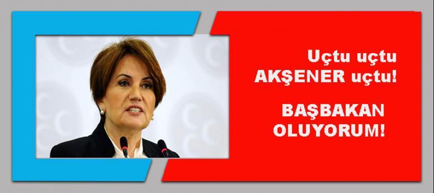 Paralel aday Akşener: Başbakan oluyorum!