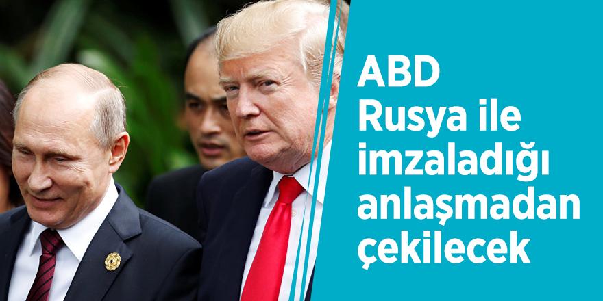 ABD Rusya ile imzaladığı anlaşmadan çekilecek