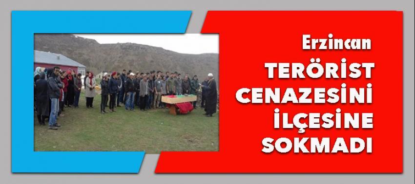 Teröristin cesedi Erzincan'a sokulmadı