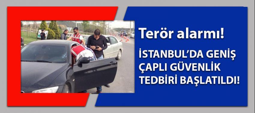 İstanbul'da terör alarmı: Tedbirler en üst seviyeye çıkarıldı