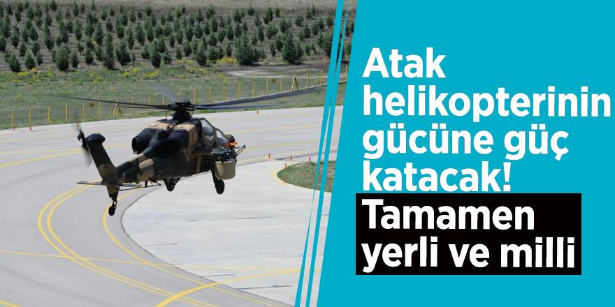 Atak helikopterinin gücüne güç katacak! Tamamen yerli ve milli