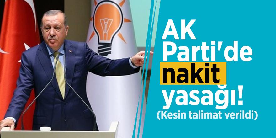 AK Parti'de 'nakit para' yasağı! Kesin talimat verildi