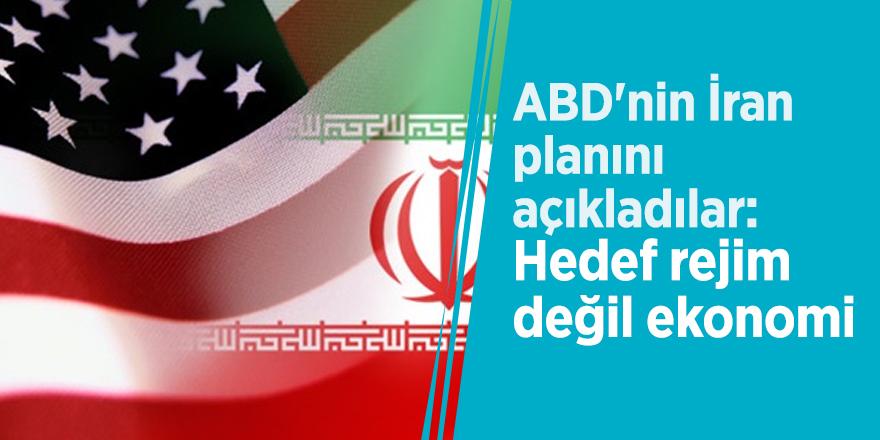 ABD'nin İran planını açıkladılar: Hedef rejim değil ekonomi