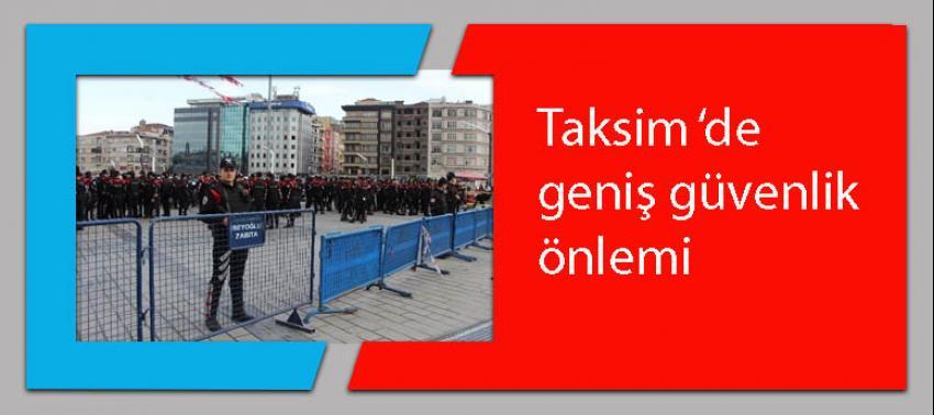 Taksim 'de geniş güvenlik önlemi