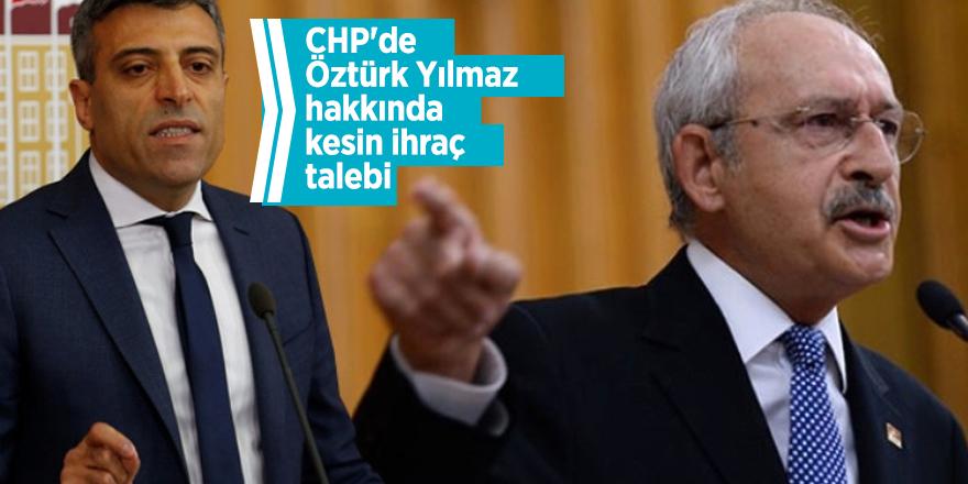 CHP'de Öztürk Yılmaz hakkında kesin ihraç talebi