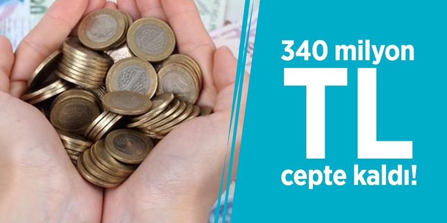 340 milyon TL cepte kaldı!