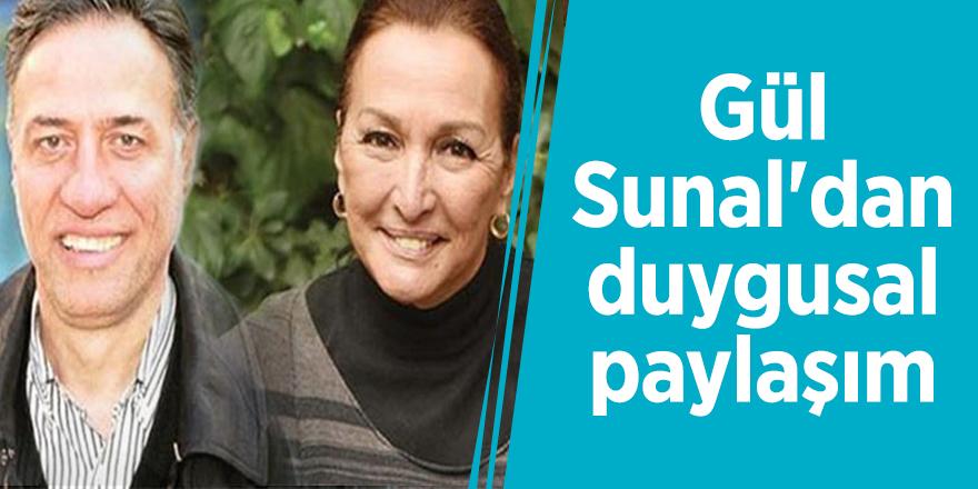 Gül Sunal'dan duygusal paylaşım