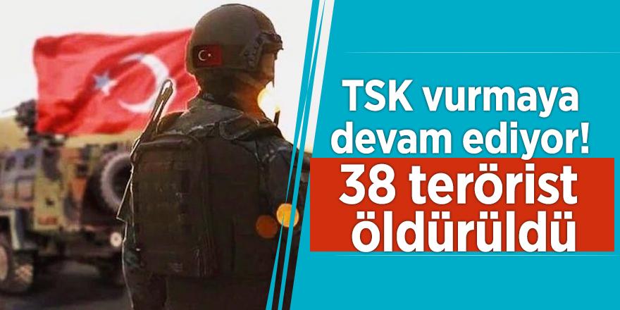 TSK vurmaya devam ediyor! 38 terörist öldürüldü