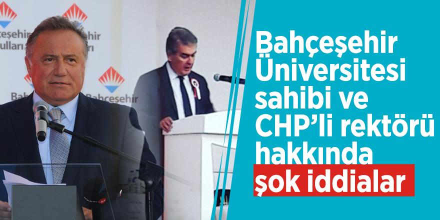 Bahçeşehir Üniversitesi sahibi ve CHP'li rektörü hakkında şok iddialar