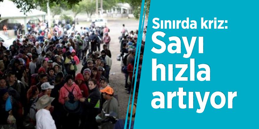 Sınırda kriz: Sayı hızla artıyor