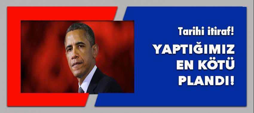 ABD Başkanı Obama'dan tarihi itiraf!