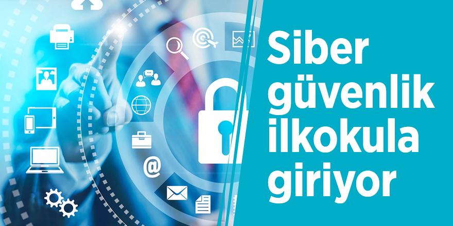 Siber güvenlik ilkokula giriyor