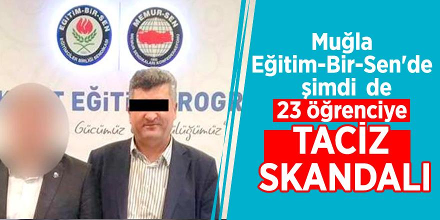 Muğla Eğitim-Bir-Sen'de şimdi de 23 öğrenciye taciz skandalı!