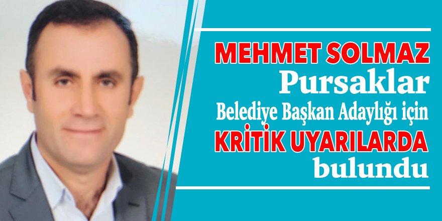 Pursaklar Belediye Başkan Adaylığı için Mehmet Solmaz'dan kritik uyarılar
