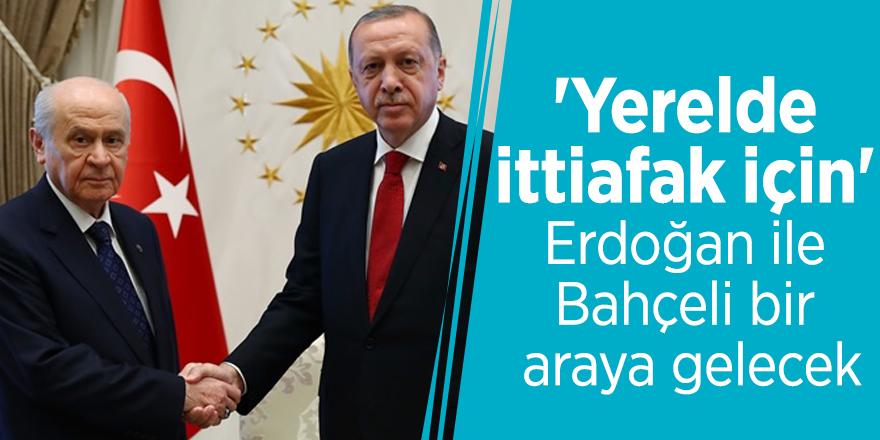 'Yerelde ittiafak için' Erdoğan ile Bahçeli bir araya gelecek