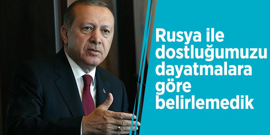 Cumhurbaşkanı Erdoğan: Rusya ile dostluğumuzu dayatmalara göre belirlemedik