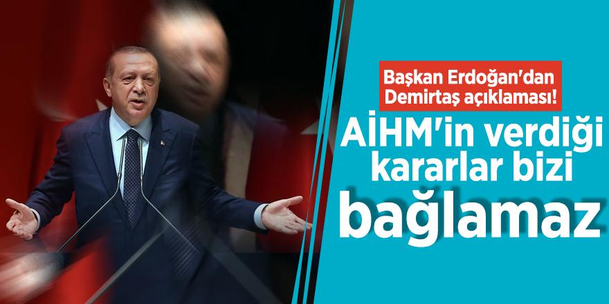 """Erdoğan'dan Demirtaş açıklaması! """"AİHM'in verdiği kararlar bizi bağlamaz"""""""