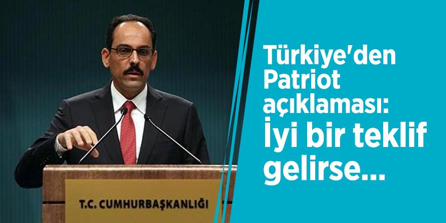 Türkiye'den Patriot açıklaması: İyi bir teklif gelirse...