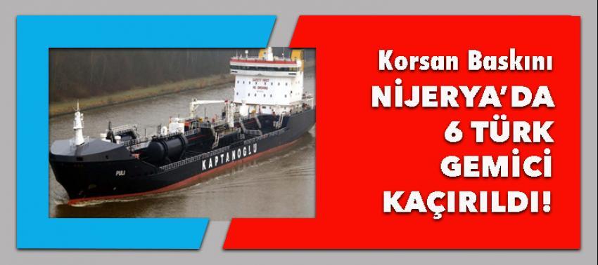 Türk gemisine korsan baskını: 6 gemici kaçırıldı!