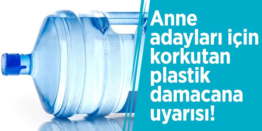 Anne adayları için korkutan plastik damacana uyarısı!
