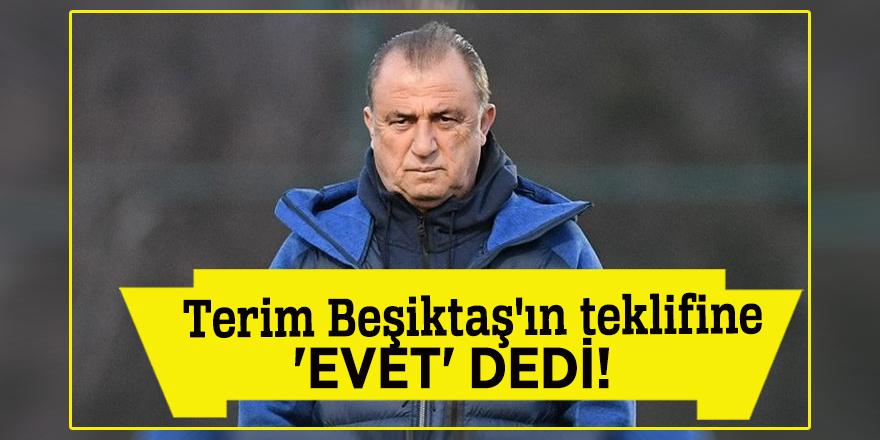 Terim Beşiktaş'ın teklifine 'evet' dedi!