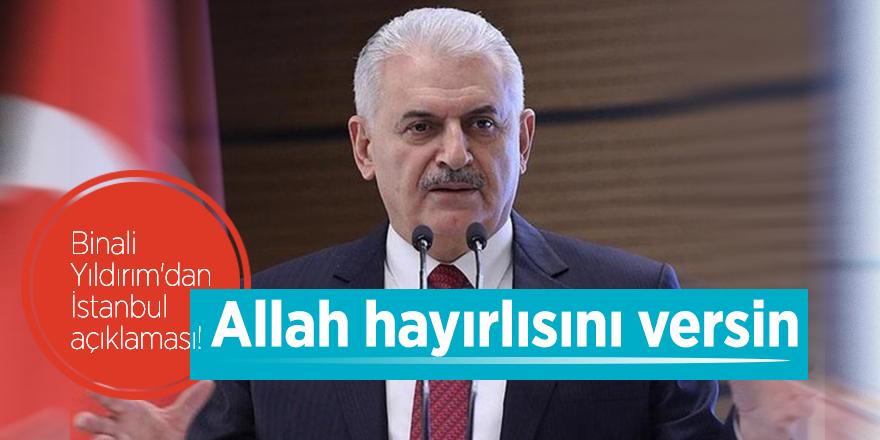 Binali Yıldırım'dan İstanbul açıklaması!