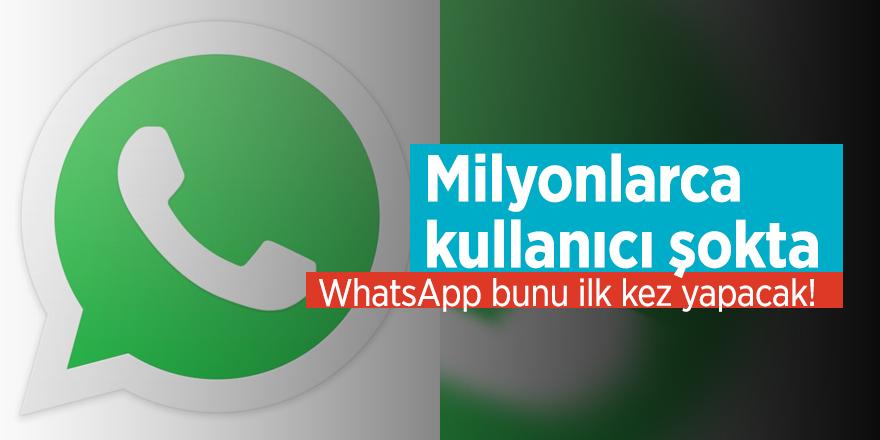 Milyonlarca kullanıcı şokta! WhatsApp bunu ilk kez yapacak
