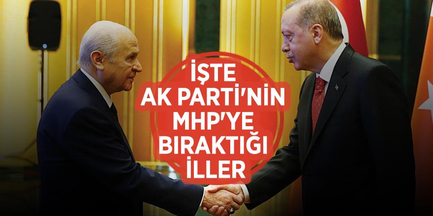 İşte AK Parti'nin MHP'ye bıraktığı iller
