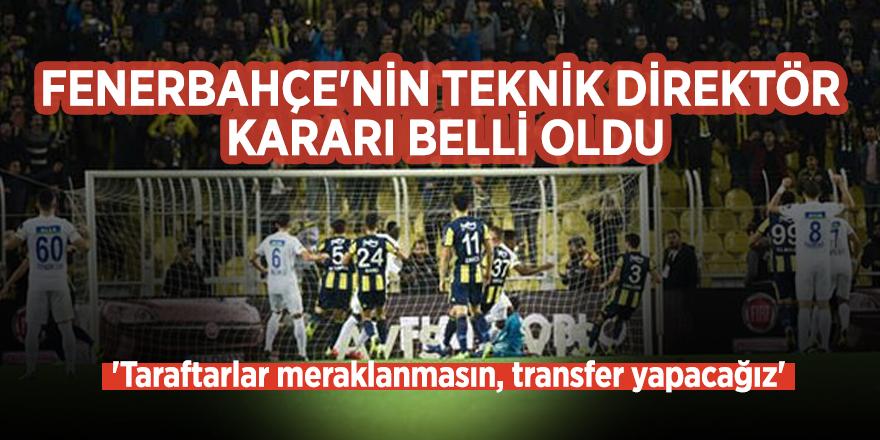 Fenerbahçe'nin teknik direktör kararı belli oldu