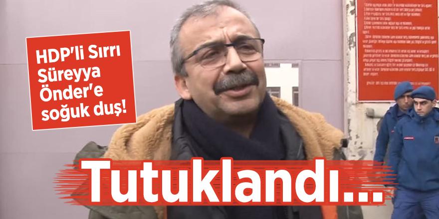 HDP'li Sırrı Süreyya Önder'e soğuk duş! Tutuklandı...