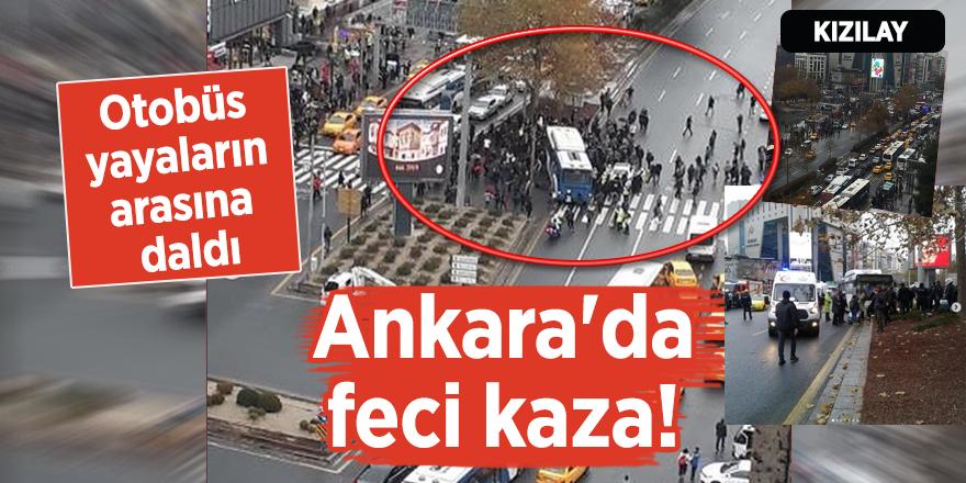 Ankara Kızılay'da feci kaza! Otobüs yayaların arasına daldı