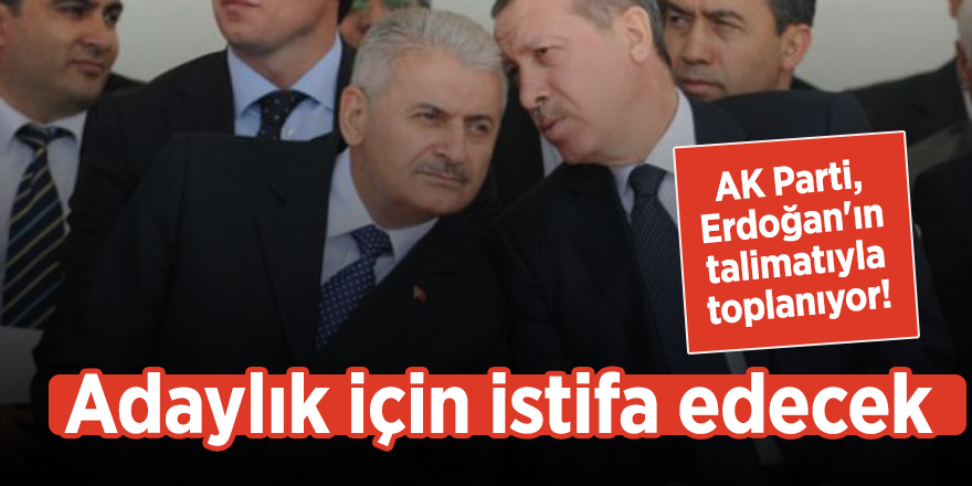 AK Parti, Erdoğan'ın talimatıyla toplanıyor! Adaylık için istifa edecek