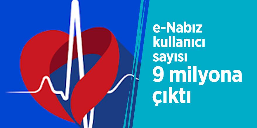 e-Nabız kullanıcı sayısı, 9 milyona çıktı