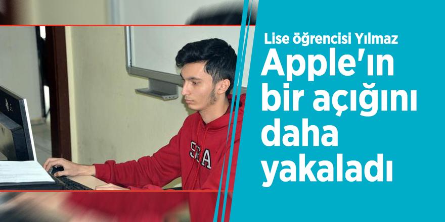 Lise öğrencisi Yılmaz Apple'ın ikinci açığını yakaladı