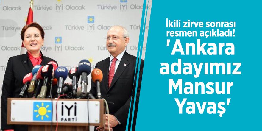 İkili zirve sonrası resmen açıkladı! 'Ankara adayımız Mansur Yavaş'