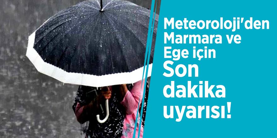 Meteoroloji'den Marmara ve Ege için son dakika uyarısı!