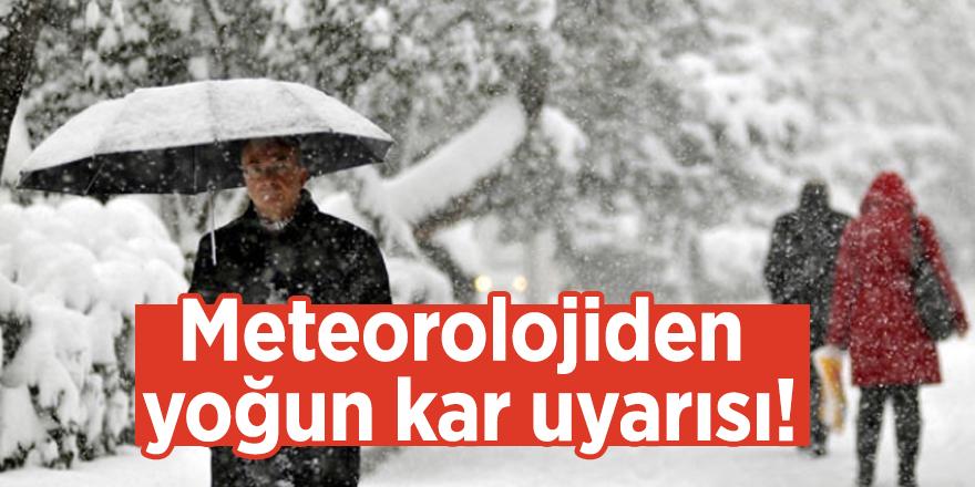 Meteorolojiden yoğun kar uyarısı!